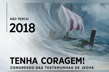 """""""Tenha Coragem!"""" Esse é o tema do Congresso anual das Testemunhas de Jeová"""