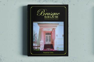 Rosemari Glatz lança livro sobre história de Brusque, neste sábado (8)
