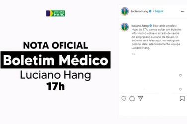 Luciano Hang anuncia que divulgará boletim médico sobre seu estado de saúde