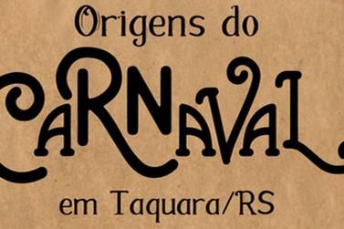 Origens do Carnaval em Taquara inicia série de lives nesta segunda-feira (26)