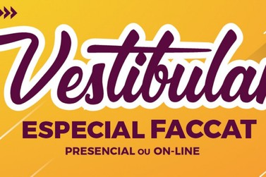 Inscrições abertas para Vestibular Especial da FACCAT