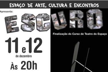 """Drama """"ESCURO"""" terá sessão nesta quarta e quinta em Jacarezinho"""