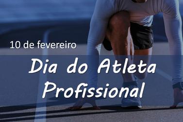 10 de fevereiro - Dia do Atleta Profissional