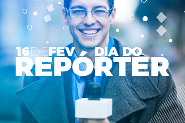 16 de fevereiro - Dia Nacional do Reporter