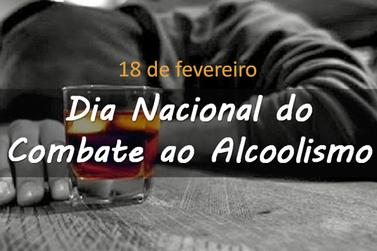18 de fevereiro - Dia Nacional do Combate ao Alcoolismo