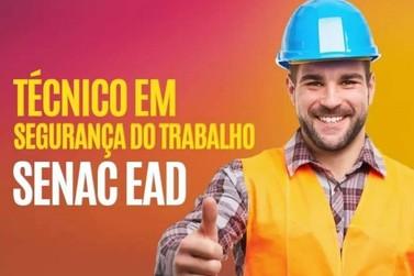 Inscrições abertas para o curso Técnico em Segurança do Trabalho EAD Senac