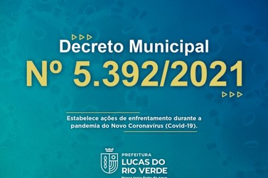 Prefeitura de Lucas do Rio Verde publica NOVO DECRETO até 25 de abril