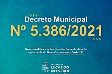 Publicado novo decreto com novas medidas até 15 de abril para Lucas do Rio Verde