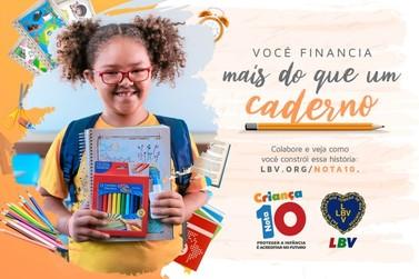 Legião da Boa Vontade (LBV) promove campanha em apoio à educação