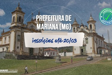 Concurso da Prefeitura de Mariana remunerações de até R$12 mil!