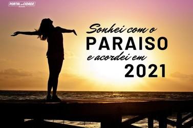 Sonhei com o paraíso e acordei em 2021!