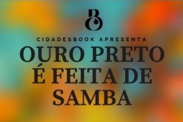 """""""Ouro Preto é Feita de Samba"""" acontece neste sábado (6)"""