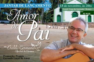 Jantar de lançamento de CD do Padre Eraldo Germano ajudará projeto Gerando Laços