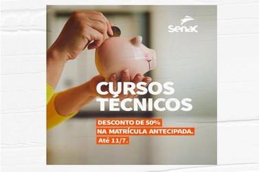 Senac lança promoção com 50% de desconto na 1° mensalidade de cursos técnicos