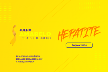 Julho Amarelo traz conscientização e prevenção das hepatites virais