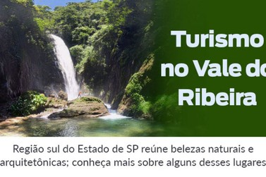 Governo de SP divulga Registro e mais 6 destinos turísticos do Vale do Ribeira