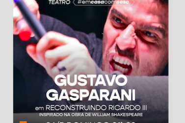 Ator Gustavo Gasparani, apresenta hoje, Ricardo III de William Shakespeare