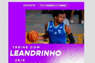 Leandrinho do basquete faz o treino on line neste domingo, às 11h