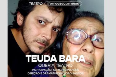 Teuda Bara encena peça para discutir o fazer teatral, hoje, às 21h30