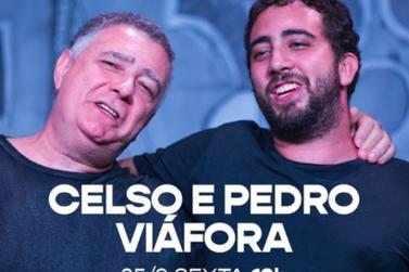 Celso e Pedro Viáfora se apresentam hoje, às 19h