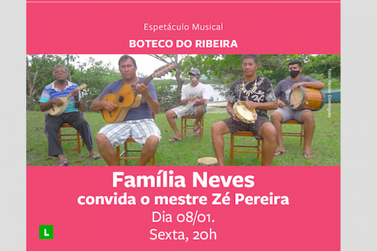 Família Neves é a primeira atração de 2021 do Boteco do Ribeira
