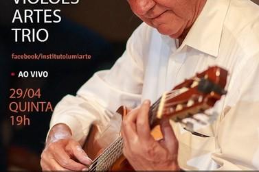 Acontece hoje a live de Violões Artes Trio pelo Instituto Lumiarte