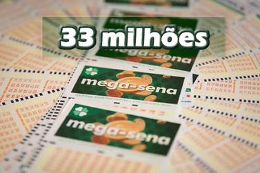 Mega-Sena acumula e vai a R$ 33 milhões no próximo sorteio