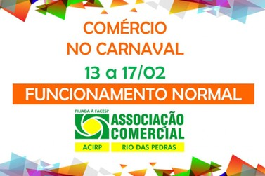 Comércio de Rio das Pedras vai abrir nos dias de Carnaval