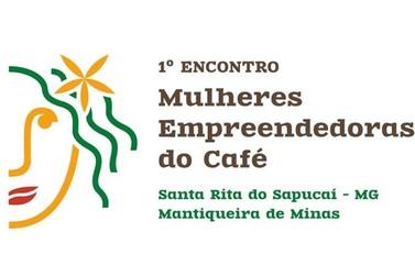 Santa Rita do Sapucaí recebe 1º Encontro Mulheres Empreendedoras do Café