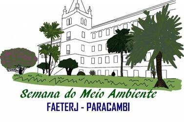Programação completa da Semana do Meio Ambiente na FAETERJ Paracambi